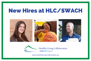 New Hires at HLC/SWACH